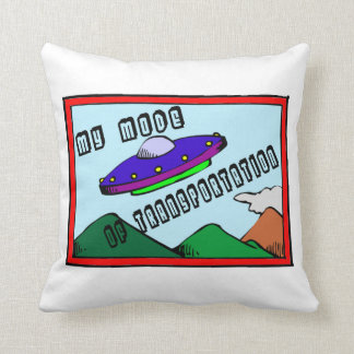 UFO Is My Mode Of Transportation Pillows