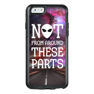 UFO Spotter Funny Alien Slogan OtterBox iPhone 6/6s Case