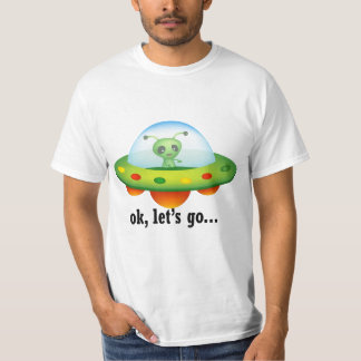UFO t shirt with OK Let's go text