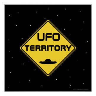 UFO territory Road Sign Poster