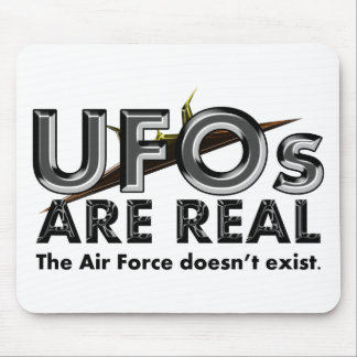 UFOs Are Real - The Air Force Doesn't Exist Mouse Pad