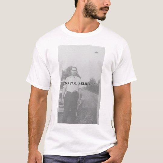 UFOs: DO YOU BELIEVE T-Shirt