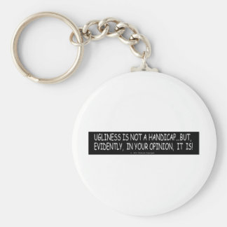 UGLINESS IS NOT A HANDICAP KEYCHAIN