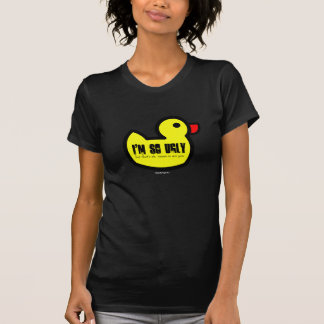 Ugly Duckling I'm so ugly but that's ok 'cause... Tees