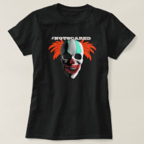 Ugly Halloween Custom Not Scared of Scary Clowns T-Shirt