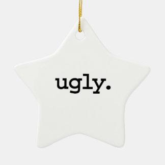 ugly. ornaments
