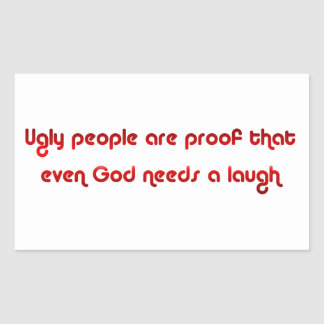 Ugly People Are Funny Rectangle Sticker