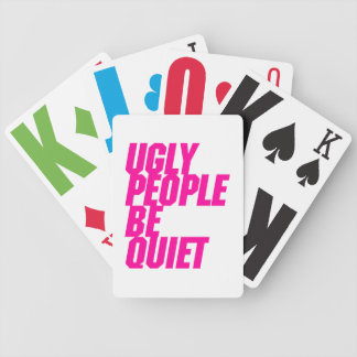 Ugly People Be Quiet Bicycle Playing Cards