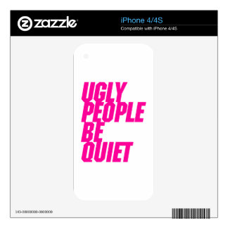 Ugly People Be Quiet Skins For iPhone 4S