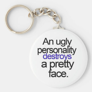 UGLY PERSONALITY DESTROYS A PRETTY FACE COMMENTS KEYCHAIN
