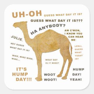 ¿Uh oh conjetura qué día es? ¡DÍA DE CHEPA!!! Pegatina Cuadrada