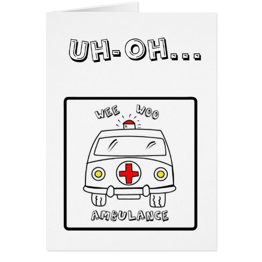 Uh-Oh...Get Well Soon Card