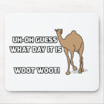 Uh-Oh Guess What Day It Is  - Hump Day Mouse Pad