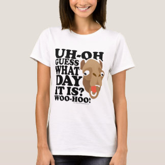 Uh Oh. Guess What Day It Is. Woo-Hoo T-Shirt