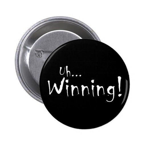 Uh... Winning! Pinback Button