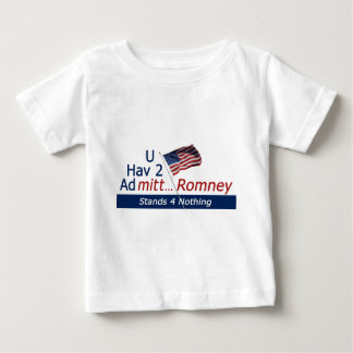 UHav2Admitt-Romney Stands 4 Nothing Baby T-Shirt