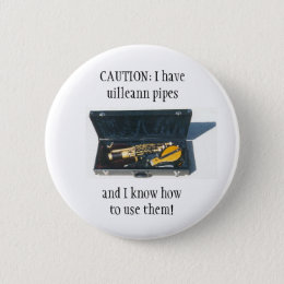 UILLEANN PIPES CAUTION button/pin badge Pinback Button