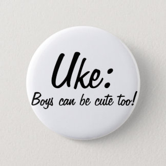 Uke : Boys can be cute too! Button