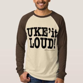 UKE'it LOUD! T-shirt
