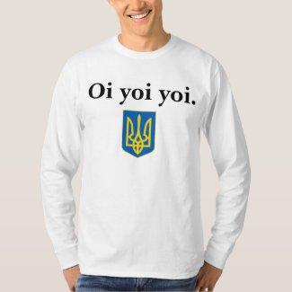 Ukrainian Oi Yoi Yoi Tryzub Shirt