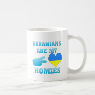 Ukranians are my Homies Mugs