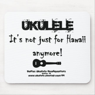 Ukulele:It's not just for Hawaii anymore! Mouse Pad