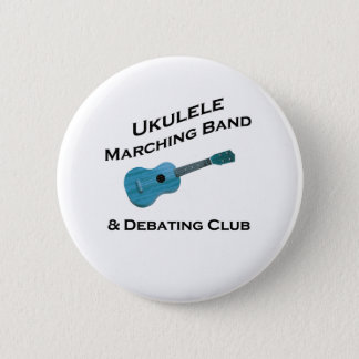 Ukulele Marching Band & Debating Club Button