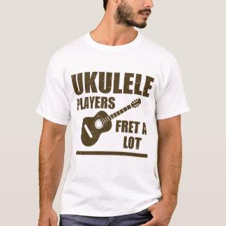 UKULELE PLAYERS FRET A LOT T-Shirt