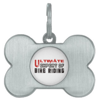 Ultimate Expert Of bike riding. Pet Tag