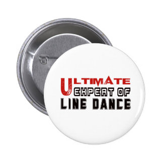 Ultimate Expert Of Line dance. 2 Inch Round Button