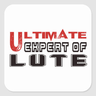 Ultimate Expert Of Lute. Square Sticker