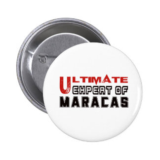 Ultimate Expert Of Maracas. 2 Inch Round Button