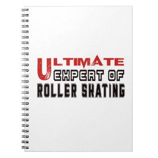 Ultimate Expert Of Roller Skating. Spiral Note Books