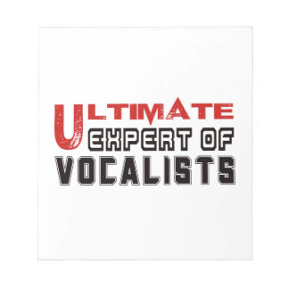 Ultimate Expert Of Vocalists. Memo Note Pad