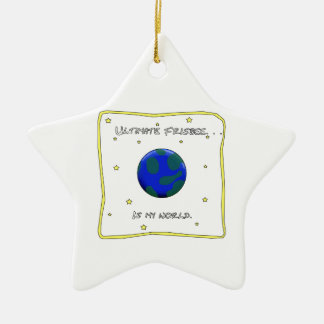 Ultimate Frisbee Is My World Ceramic Ornament