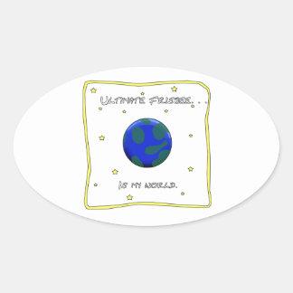 Ultimate Frisbee Is My World Oval Sticker