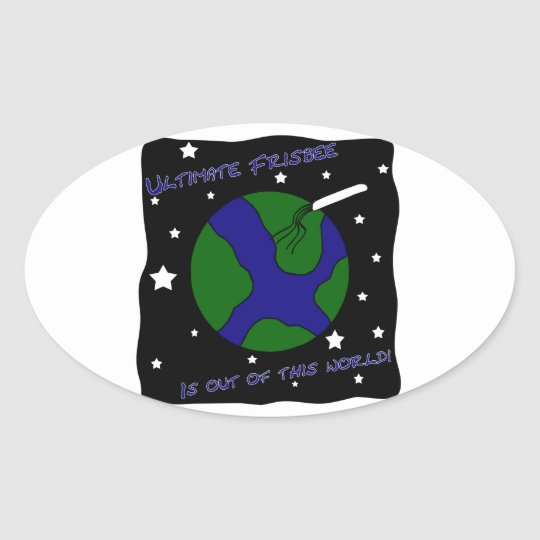 Ultimate Frisbee Out of this World Oval Sticker
