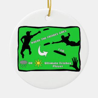 Ultimate Frisbee Rain or Shine Ceramic Ornament