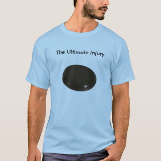 Ultimate Injury T-Shirt