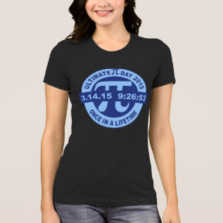 Ultimate Pi Day T-shirt 2015 3.14.15 9:26:53 at Zazzle