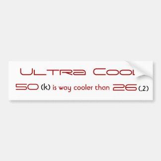 Ultra Cool Bumper Sticker