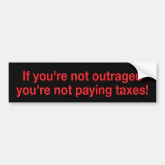 Ultrajado en los impuestos etiqueta de parachoque