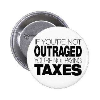 Ultrajado en los impuestos pins