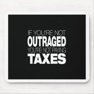 Ultrajado en los impuestos tapetes de raton