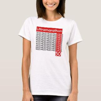 ULTRAMARATHON 50  miles   smile T-Shirt