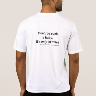 Ultrarunner Don't be such a baby T-shirts