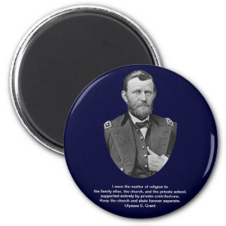 Ulysses S. Grant quotes on church and state. 2 Inch Round Magnet