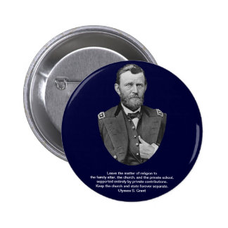 Ulysses S. Grant quotes on church and state. Button