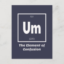 Um Element of Confusion Chemestry Funny Postcard