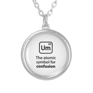 Um The Atomic Symbol For Confusion Round Pendant Necklace